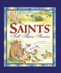 Timeless Stories from Timeless Figures: A new book introduces young readers to the saints. by Therese Boucher