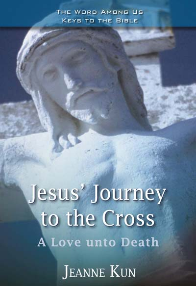 Exploring a Love unto Death: An new book examines Jesus' journey to the cross. by Ann Bottenhorn