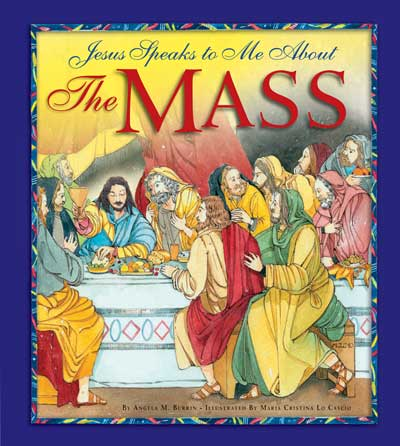 Let the Children Come!: A new book teaches children about the Mass. by Hallie Riedel