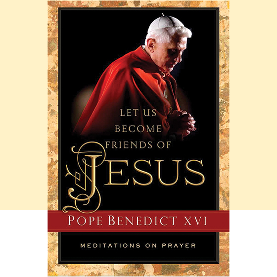 The Greatest Invitation in the World: In a new book, Pope Benedict XVI leads us to friendship with Jesus.