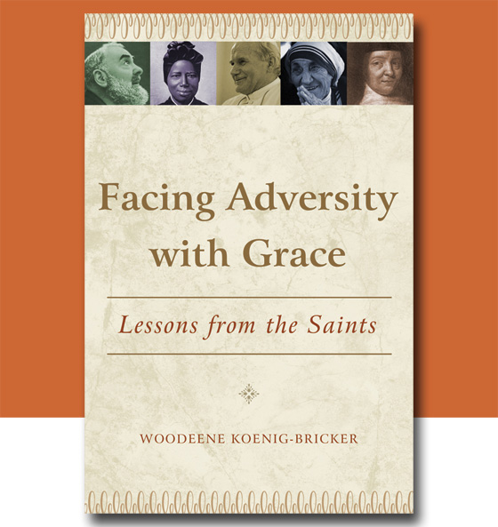 Suffering Gracefully: A new book tells us how the saints did it—and how we can too. by Patty Whelpley
