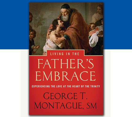 Looking through Our Father's Eyes: Living in the Father's Embrace.