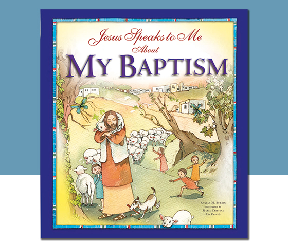 A Keepsake That Catechizes: A new book on Baptism helps children mark their special day by Lynn Morales
