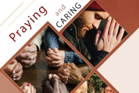 Praying and Caring: Evangelization Means Being a Sign of God's Presence