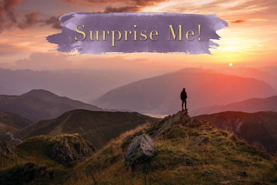 Surprise Me!: Offering Our Lives to God Using St. Ignatius' Suscipe Prayer