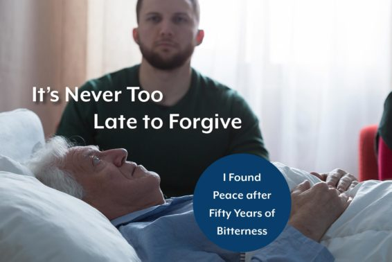 It's Never Too Late to Forgive: I Found Peace after Fifty Years of Bitterness by Dan Dowsett