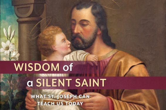 Wisdom of a Silent Saint: What St. Joseph Can Teach Us Today by Fr. Jacques Philippe