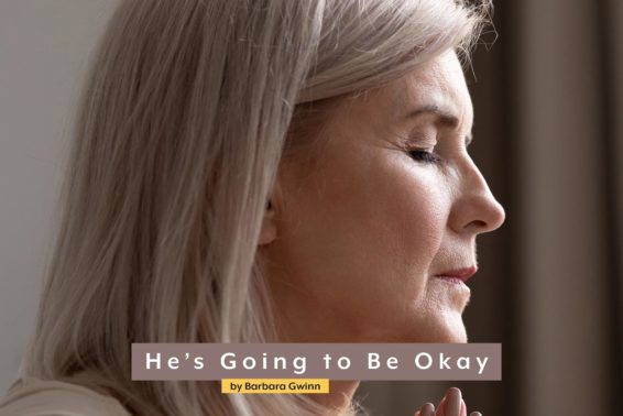 He's Going to Be Okay: A Word From God Carried Me Through My Son's Addiction by Barbara Gwinn