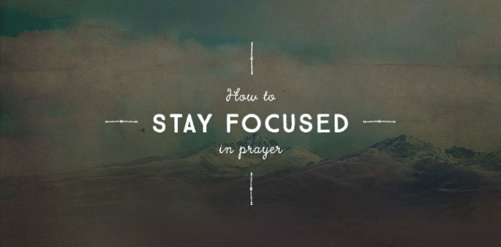 Dealing with Distractions in Prayer