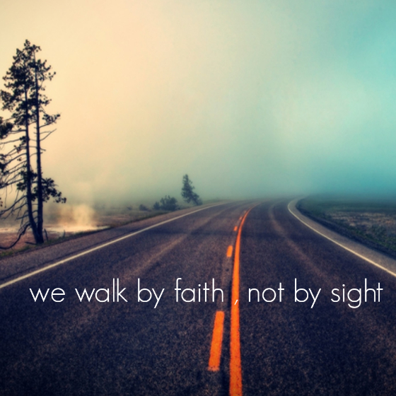 learning to walk by faith not by sight resources article the