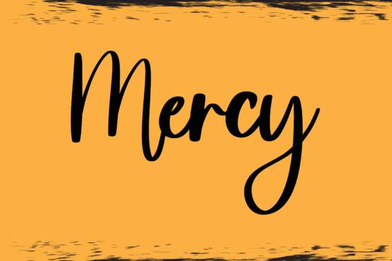 Mercy and Judgment: In Jesus, God's mercy has been poured out abundantly.