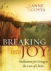 Breaking Into Joy