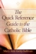 The Quick Reference Guide To The Catholic Bible